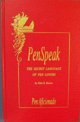 PenSpeak Fountain Pen Aficionado Glen Bowen book