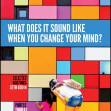 """Seth Godin Titan Collectible """"What Does It Sound Like When You Change Your Mind?"""""""