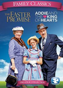 The Easter Promise by Gail Rock, cover of DVD along with Addie and The King of Hearts